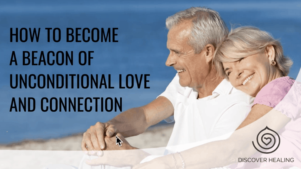 PREMIUM WEBINAR | How to Become a Beacon of Unconditional Love and Connection
